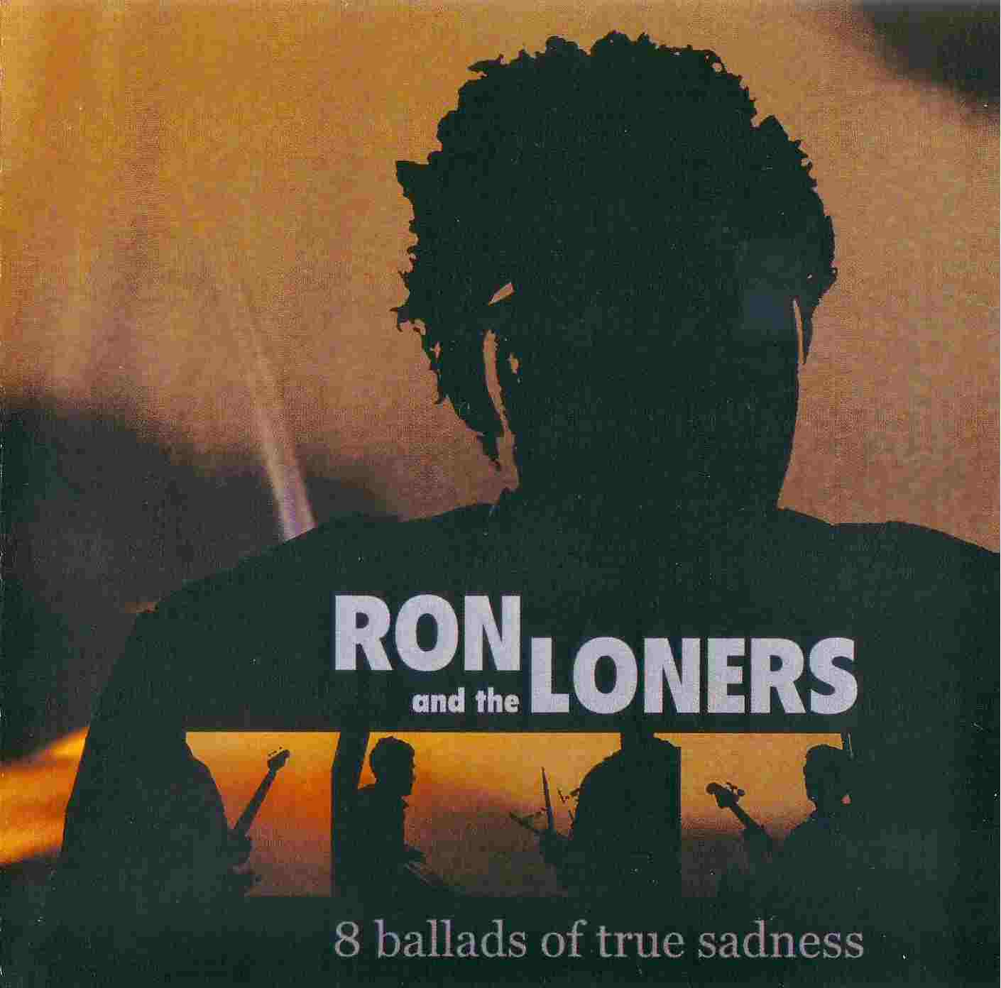 ron and the loners - 8 ballads of true sadness
